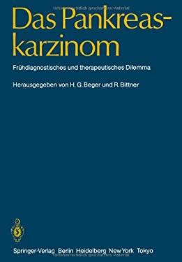 Das Pankreaskarzinom: Fr Hdiagnostisches Und Therapeutisches Dilemma 9783642705304