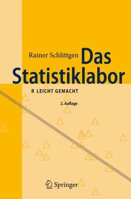 Das Statistiklabor: R Leicht Gemacht 9783642018381