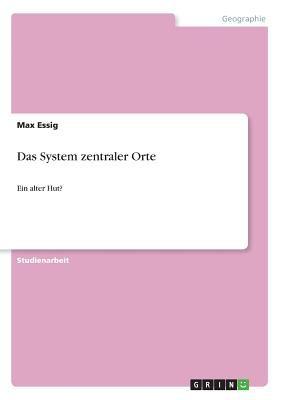 Das System Zentraler Orte 9783640683529