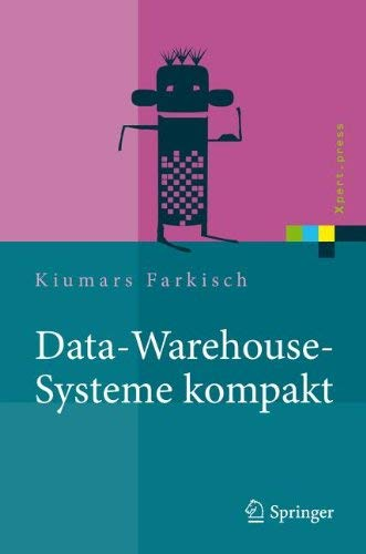 Data-Warehouse-Systeme Kompakt: Aufbau, Architektur, Grundfunktionen 9783642215322
