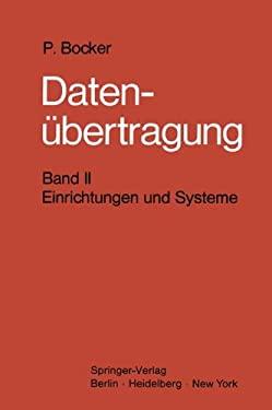 Daten Bertragung. Nachrichtentechnik in Datenfernverarbeitungssystemen: Band 2: Einrichtungen Und Systeme