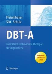 Dbt-A: Dialektisch-Behaviorale Therapie F R Jugendliche: Ein Therapiemanual Mit Arbeitsbuch Auf CD