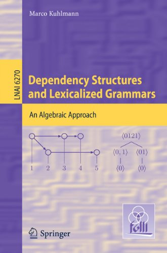 Dependency Structures and Lexicalized Grammars: An Algebraic Approach 9783642145674