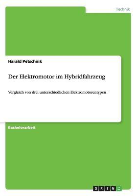 Der Elektromotor Im Hybridfahrzeug 9783640485567
