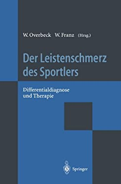 Der Leistenschmerz Des Sportlers: Differentialdiagnose Und Therapie 9783642796203