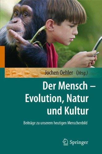 Der Mensch - Evolution, Natur Und Kultur 9783642103490