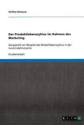 Der Produktlebenszyklus Im Rahmen Des Marketing 9783640496587