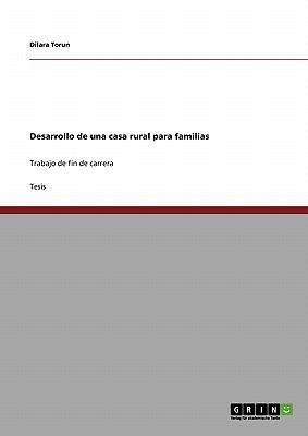 Desarrollo de Una Casa Rural Para Familias 9783640337040