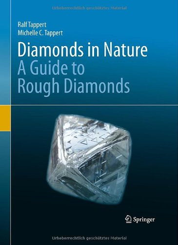 Diamonds in Nature: A Guide to Rough Diamonds Ralf Tappert and Michelle C. Tappert