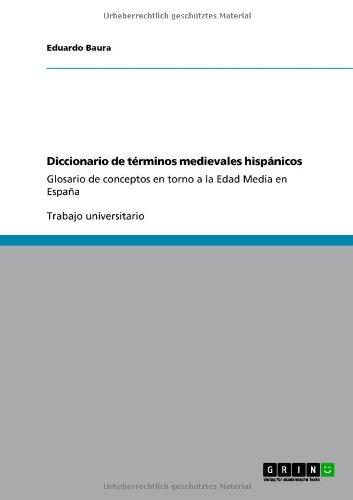 Diccionario de T Rminos Medievales Hisp Nicos 9783640844111