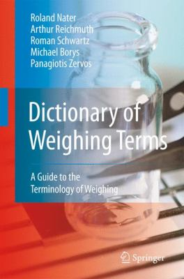 Dictionary of Weighing Terms: A Guide to the Terminology of Weighing 9783642020131