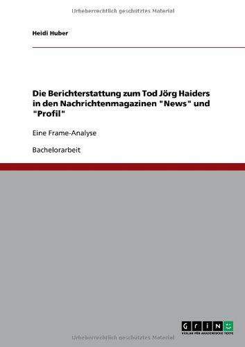 Die Berichterstattung Zum Tod J RG Haiders in Den Nachrichtenmagazinen
