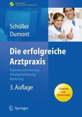 Die Erfolgreiche Arztpraxis: Patientenorientierung - Mitarbeiterf Hrung - Marketing 9783642007330