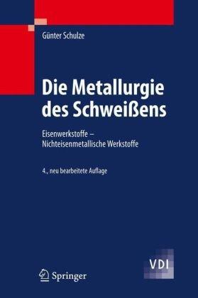 Die Metallurgie Des Schwei Ens: Eisenwerkstoffe - Nichteisenmetallische Werkstoffe 9783642031823