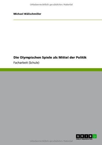 Die Olympischen Spiele ALS Mittel Der Politik 9783640845576