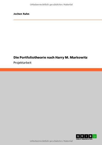 Die Portfoliotheorie Nach Harry M. Markowitz 9783640761098