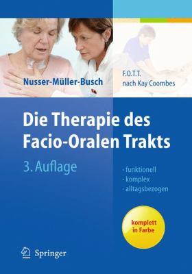 Die Therapie Des Facio-Oralen Trakts: F.O.T.T. Nach Kay Coombes 9783642129421