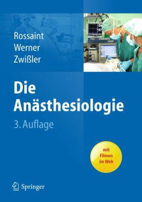 Die an Sthesiologie: Allgemeine Und Spezielle an Sthesiologie, Schmerztherapie Und Intensivmedizin 9783642211249