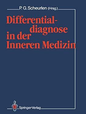 Differentialdiagnose in Der Inneren Medizin 9783642735080