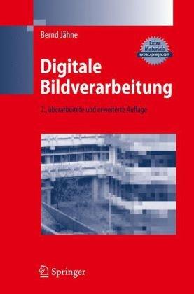 Digitale Bildverarbeitung (7., Berarb. U. Erw. Aufl.) 9783642049514