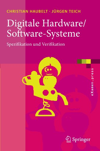 Digitale Hardware/Software-Systeme: Spezifikation Und Verifikation 9783642053559