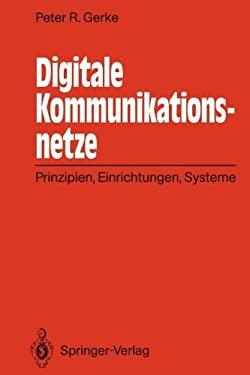 Digitale Kommunikationsnetze: Prinzipien, Einrichtungen, Systeme 9783642934599