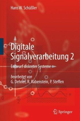 Digitale Signalverarbeitung 2: Entwurf Diskreter Systeme 9783642011184