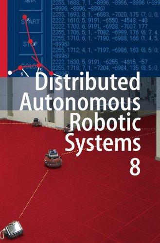 Distributed Autonomous Robotic Systems 8 9783642006432