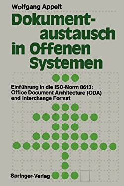 Dokumentaustausch in Offenen Systemen: Einf Hrung in Die ISO-Norm 8613: Office Document Architecture (Oda) and Interchange Format 9783642757808