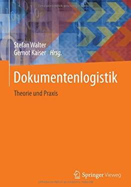 Dokumentenlogistik: Theorie Und Praxis 9783642005060
