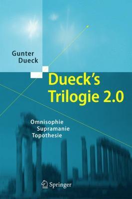 Dueck's Trilogie 2.0 Set: Omnisophie - Supramanie - Topothesie 9783642026980