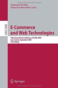 E-Commerce and Web Technologies: 10th International Conference, EC-Web 2009, Linz, Austria, September 1-4, 2009, Proceedings 9783642039638