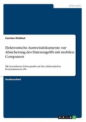 Elektronische Ausweisdokumente Zur Absicherung Des Datenzugriffs Mit Mobilen Computern 9783640553129