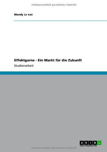 Effektgarne - Ein Markt F R Die Zukunft 9783640834716