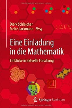 Eine Einladung in Die Mathematik: Einblicke in Aktuelle Forschung 9783642257971