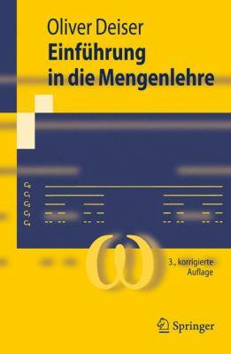 Einf Hrung in Die Mengenlehre: Die Mengenlehre Georg Cantors Und Ihre Axiomatisierung Durch Ernst Zermelo 9783642014444