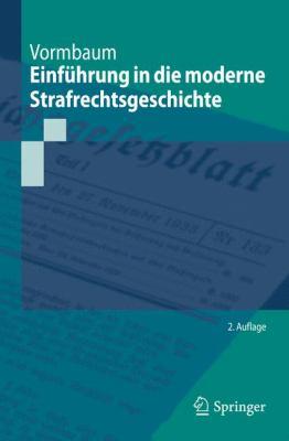 Einf Hrung in Die Moderne Strafrechtsgeschichte 9783642167874