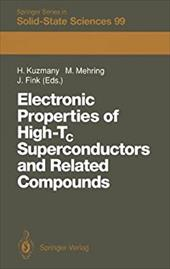 Electronic Properties of High-Tc Superconductors and Related Compounds: Proceedings of the International Winter School, Kirchberg, 19320001