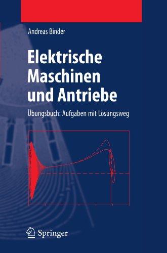 Elektrische Maschinen Und Antriebe: Bungsbuch: Aufgaben Mit L Sungsweg 9783642174216