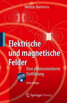 Elektrische Und Magnetische Felder: Eine Praxisorientierte Einf Hrung 9783642242199