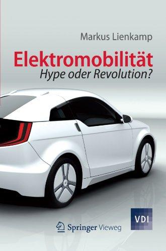 Elektromobilit T: Hype Oder Revolution? 9783642285486