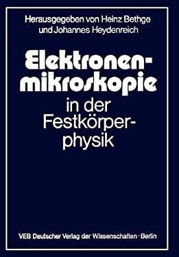 Elektronenmikroskopie in Der Festk Rperphysik 9783642932120