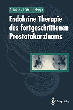 Endokrine Therapie Des Fortgeschrittenen Prostatakarzinoms 9783642768675