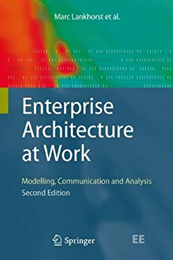 Enterprise Architecture at Work: Modelling, Communication and Analysis 9783642013096