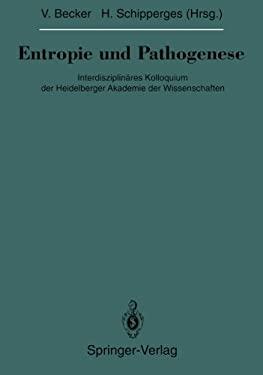 Entropie Und Pathogenese: Interdisziplin Res Kolloquium Der Heidelberger Akademie Der Wissenschaften 9783642849282