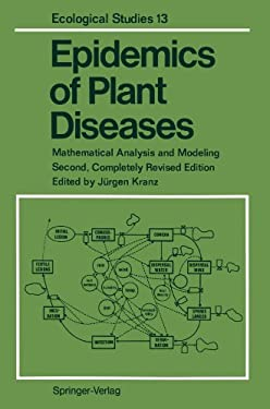 Epidemics of Plant Diseases: Mathematical Analysis and Modeling 9783642754005