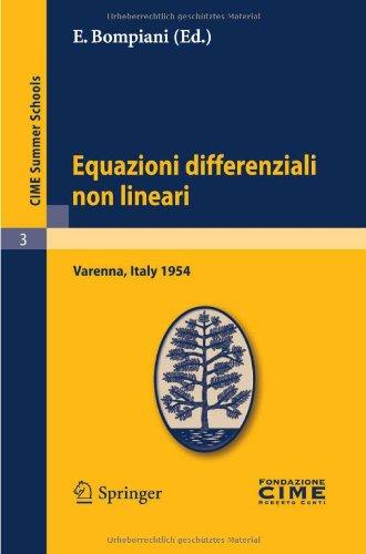 Equazioni Differenziali Non Lineari: Lectures Given at a Summer School of the Centro Internazionale Matematico Estivo (C.I.M.E.) Held in Varenna (Como 9783642108853