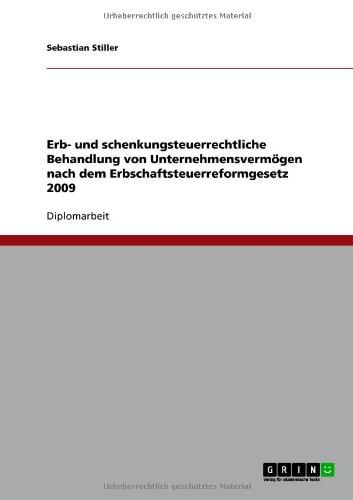 Erb- Und Schenkungsteuerrechtliche Behandlung Von Unternehmensverm Gen Nach Dem Erbschaftsteuerreformgesetz 2009 9783640707508