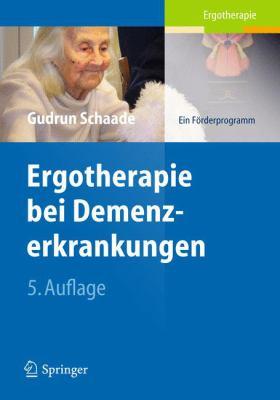 Ergotherapie Bei Demenzerkrankungen: Ein F Rderprogramm 9783642247828