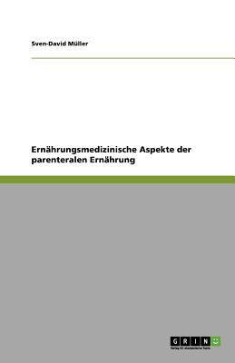 Ern Hrungsmedizinische Aspekte Der Parenteralen Ern Hrung 9783640833993